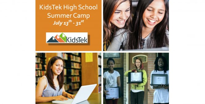 KidsTek High School Summer Camp!